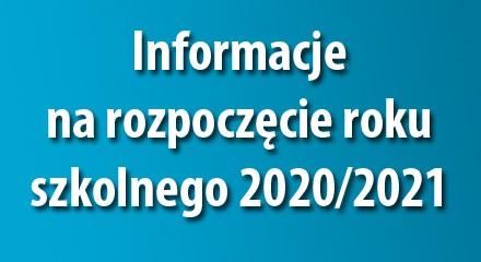 INFORMACJE – ROZPOCZĘCIE ROKU SZKOLNEGO 2020/2021